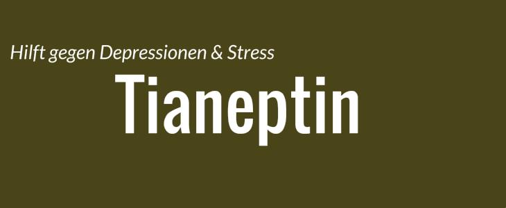 tianeptin gegen angst und stress