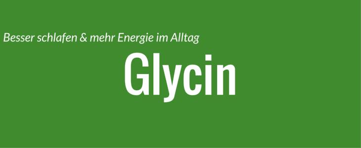 glycin besser schlafen